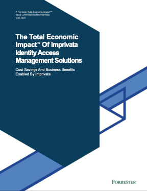 The Total Economic Impact™ of Imprivata Identity Access Management Solutions