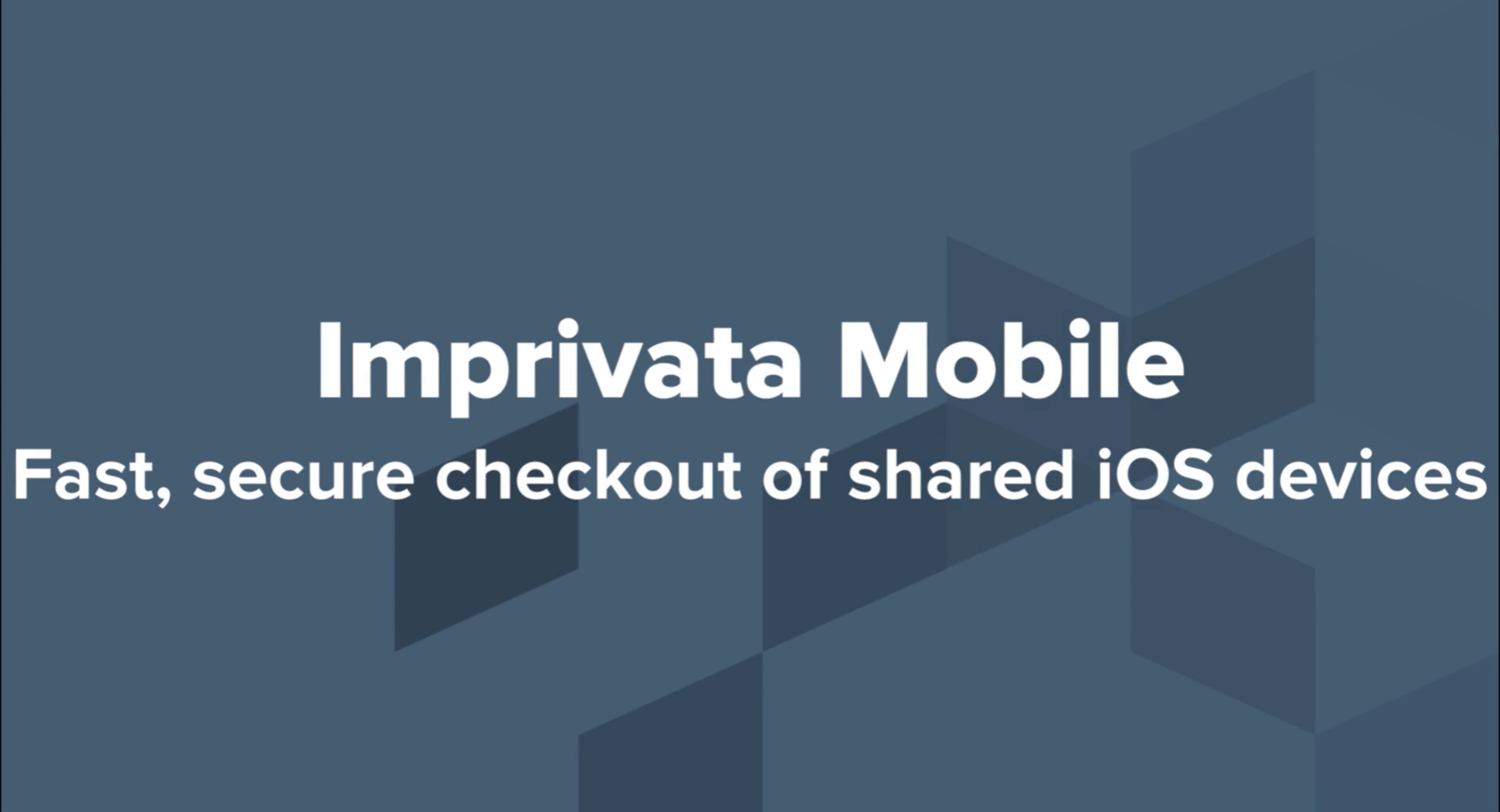 Imprivata Mobile – iOS Check-Out demonstration