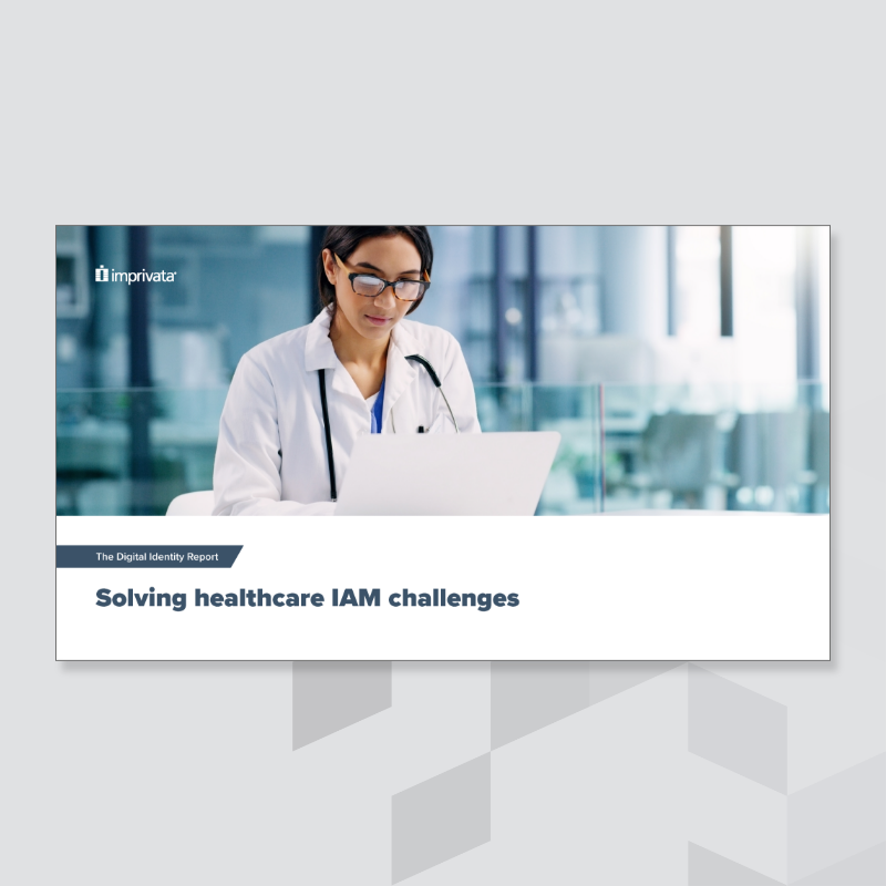 digital-identity-report-solving-healthcare-iam-challenges