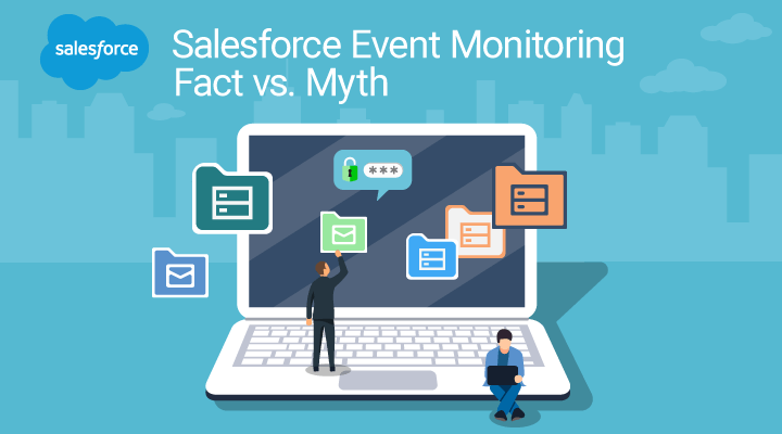 Salesforce Event Monitoring Facts – Fighting Fundamental Misunderstandings