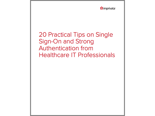 20 PRACTICAL TIPS ON SINGLE SIGN ON AND STRONG AUTHENTICATION FROM HEALTHCARE IT PROFESSIONALS.png